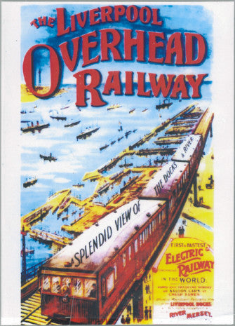 Front cover of The Liverpool Overhead Railway DVD, showing an illustration of the railway.