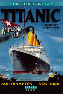 Front cover of The Pitkin Guide to Titanic featuring an illustration of the Titanic under sail.