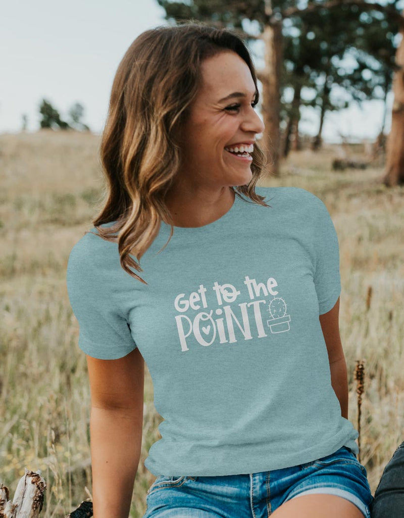 Get to the point - Unisex Fit T-Shirt