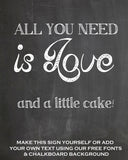 All you need is love and a little cake FREE PRINTABLE from @theweddingomd