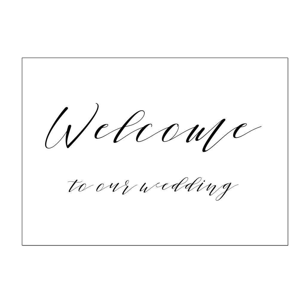 Welcome To Our Wedding - Digital Download / Printable