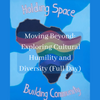 Moving Beyond: Exploring Cultural Humility and Diversity (Full Day)