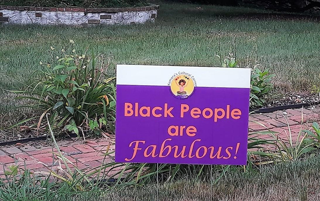 """Black People are Fabulous"" lawn signs"