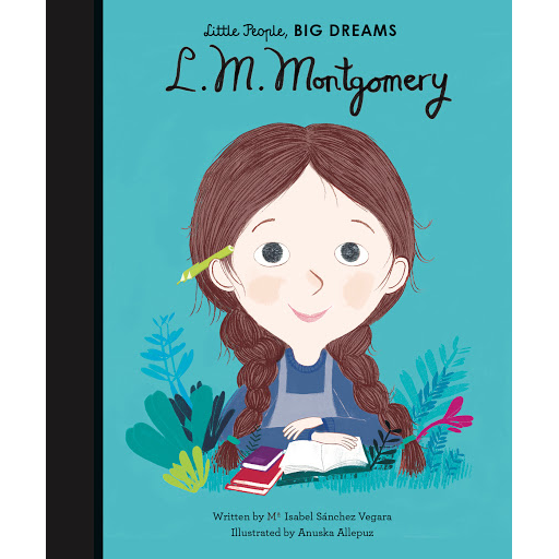 Little People Big Dreams - L.M. Montgomery