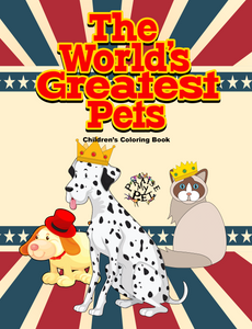 The World's Greatest Pets: A Coloring Book for Children (Pre-Order)