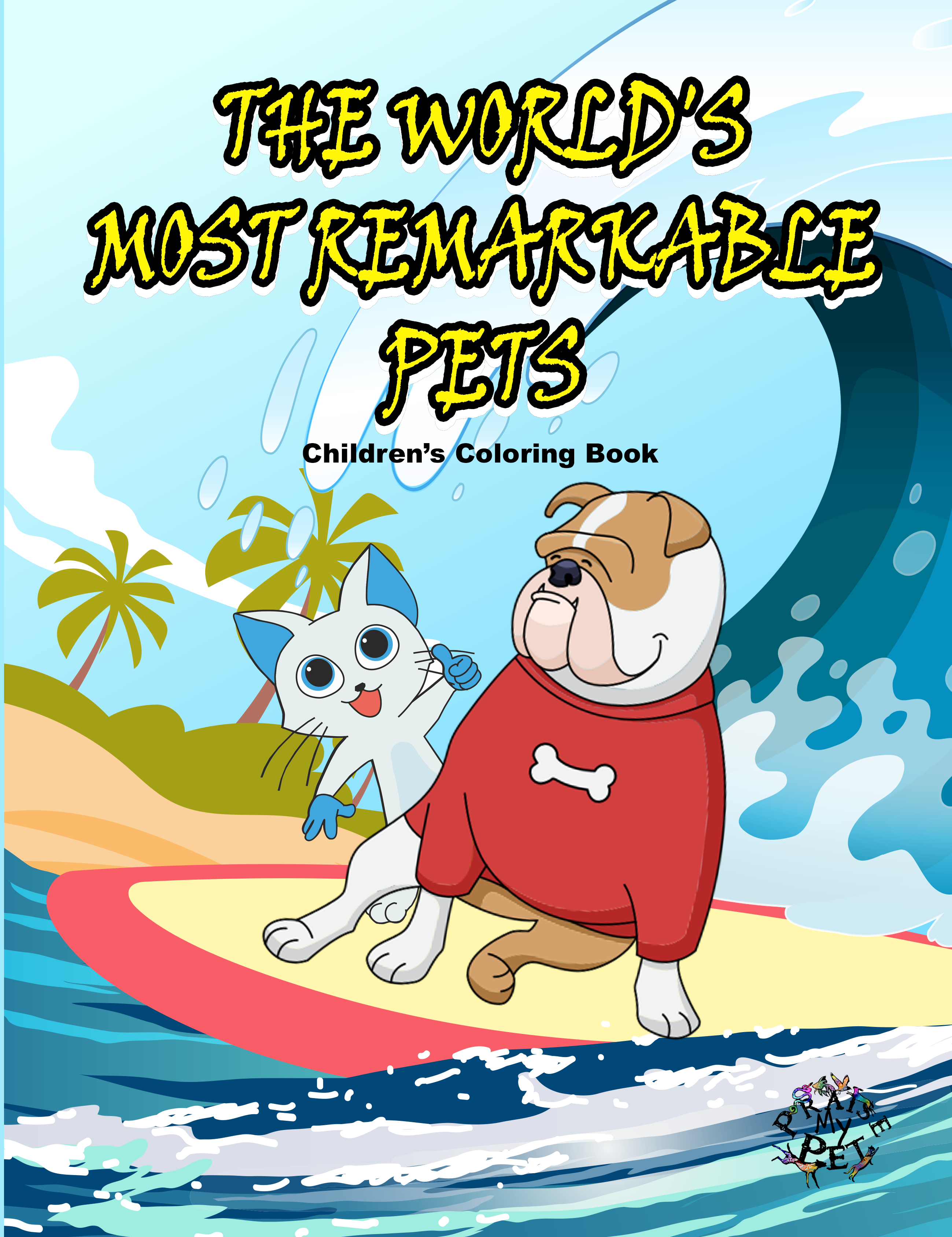 The World's Most Remarkable Pets: A Coloring Book for Children (Pre-Order)