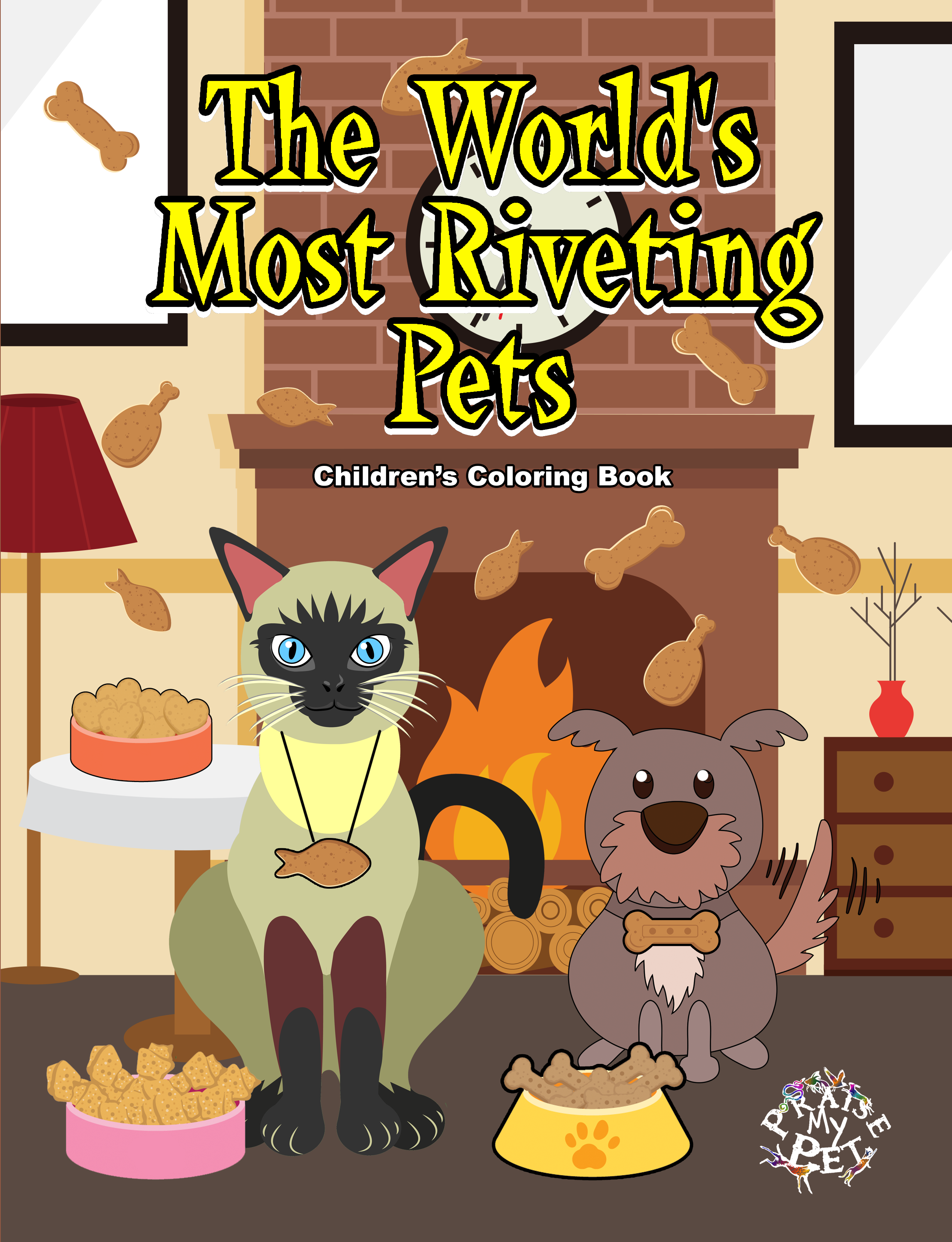 The World's Most Riveting Pets: Children's Coloring Book