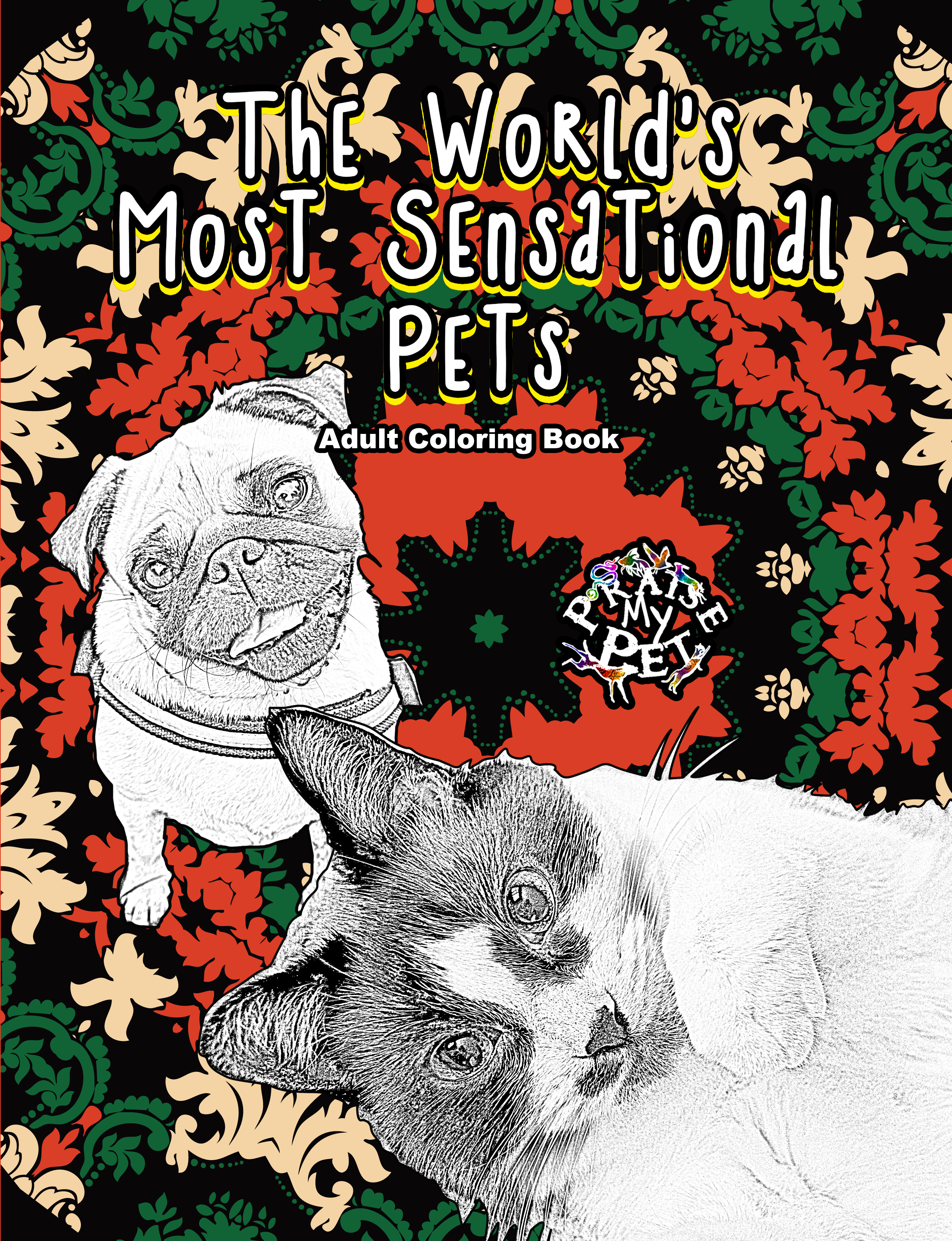 The World's Most Sensational Pets: Adult's Coloring Book