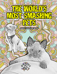 The World's Most Smashing Pets: Adult's Coloring Book
