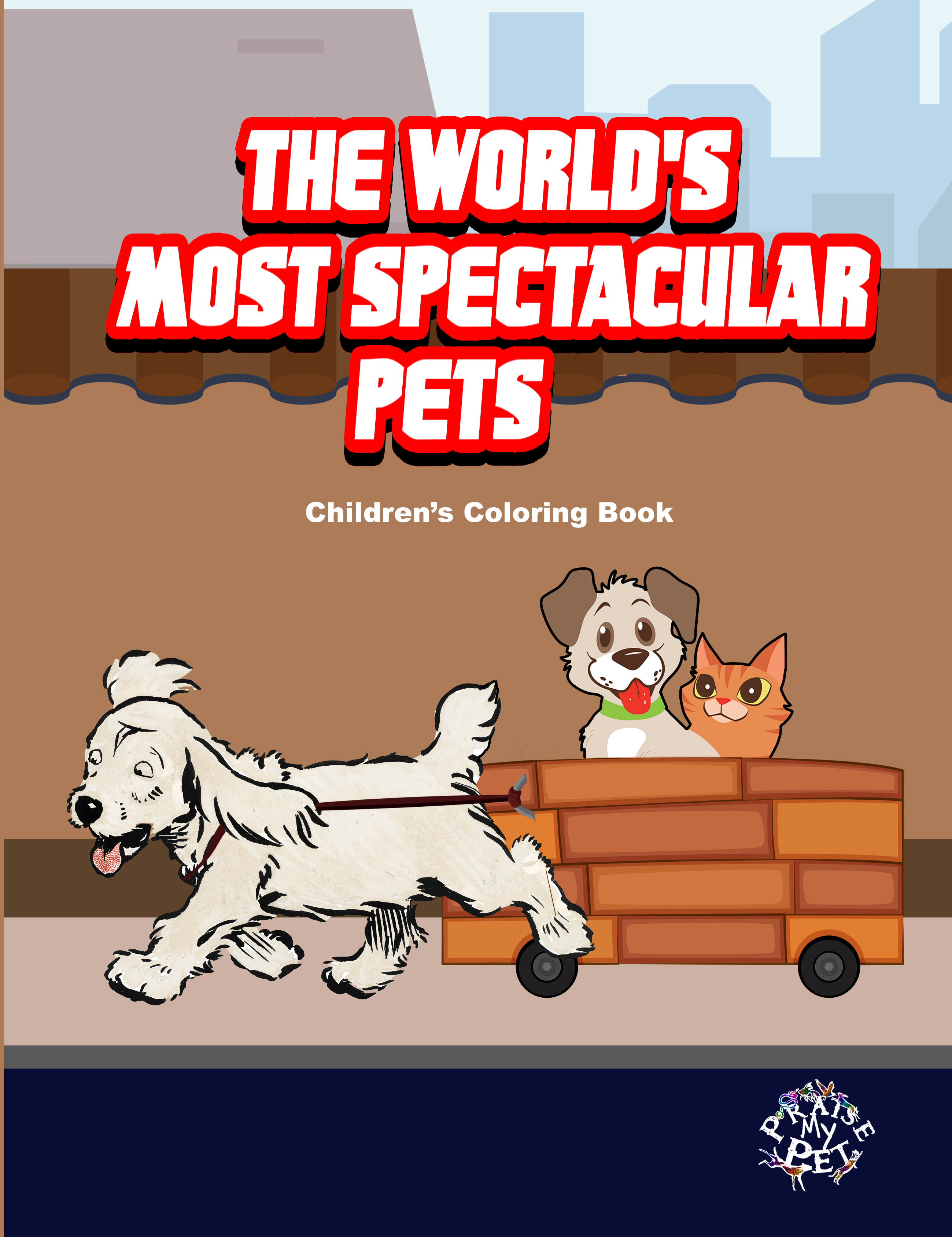 The World's Most Spectacular Pets: A Coloring Book for Children (Pre-Order)