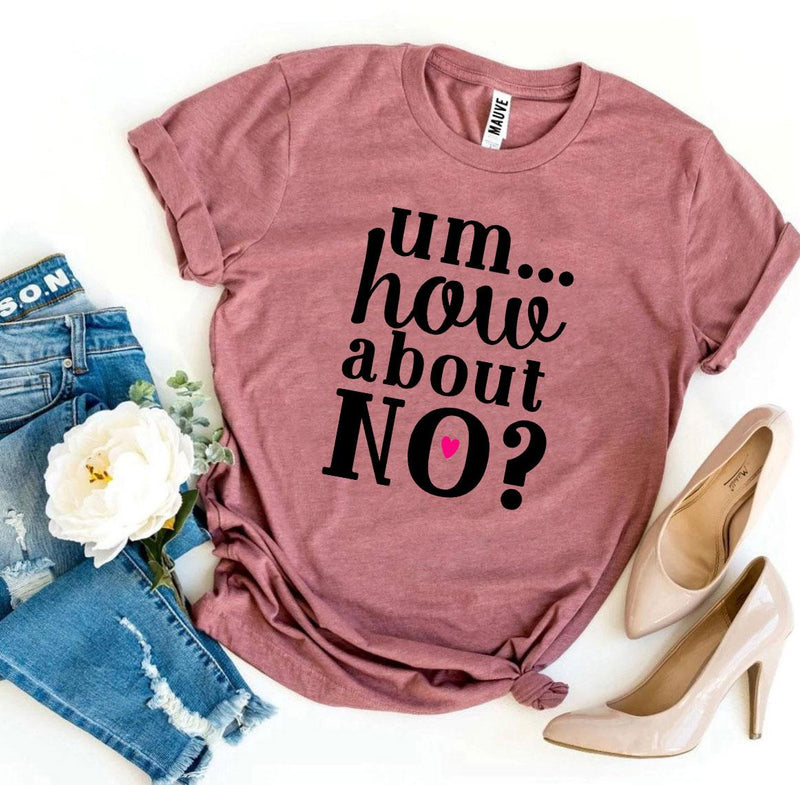 How About No Shirt - Graphic T-shirt - Funny Saying Shirt - How About