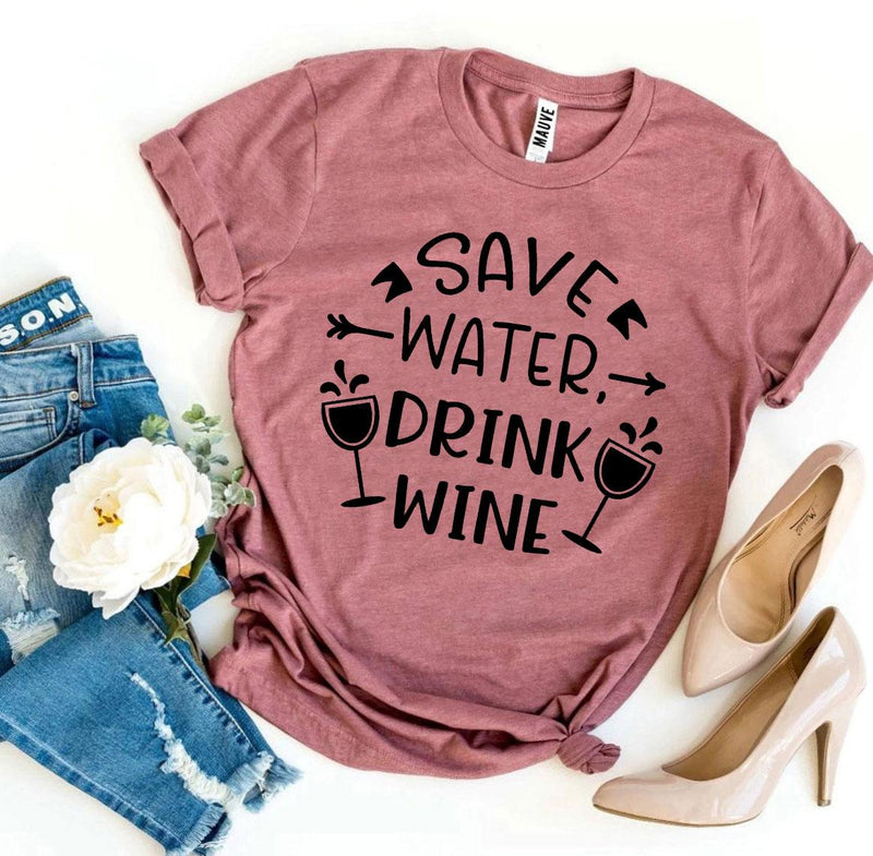 Save Water Drink Wine T-shirt Save water drink wine Party Shirt Slogan - EtsySales