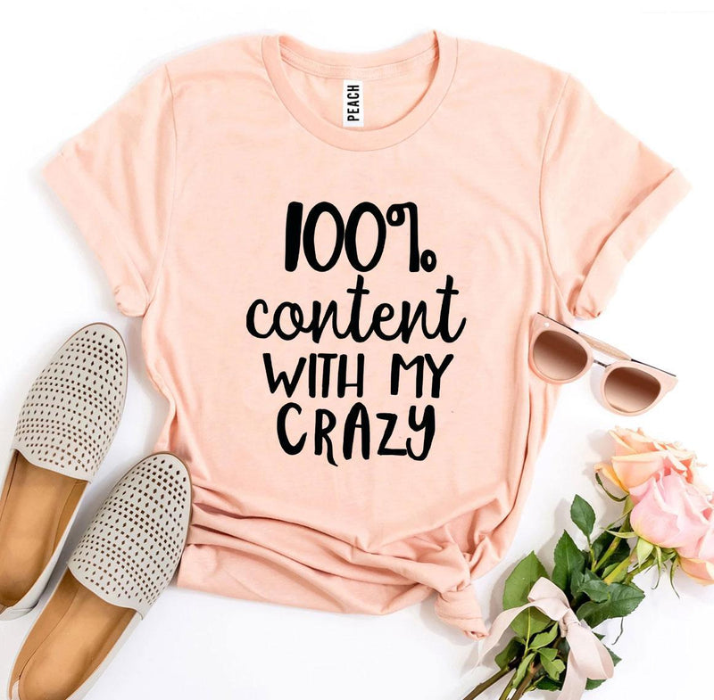100 Percent Content With My Crazy T-Shirt, Crazy Shirt, Birthday Gift, - EtsySales