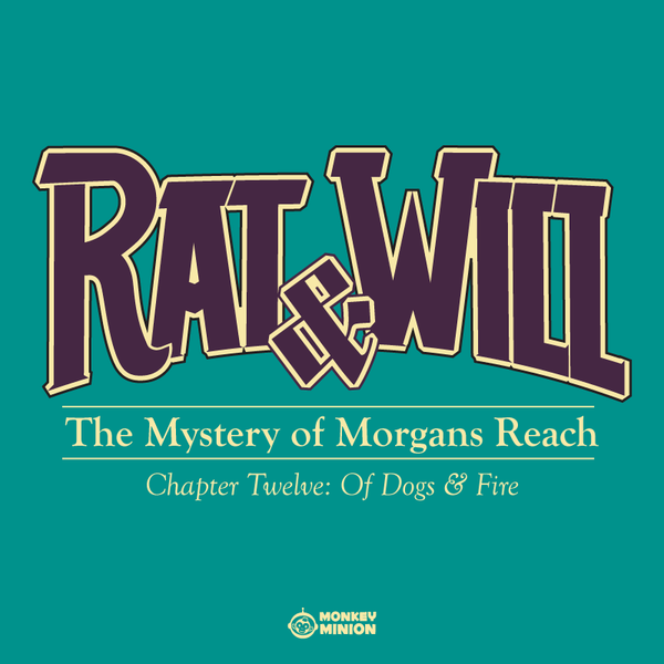 Rat & Will Chapter 12: Of Dogs & Fire
