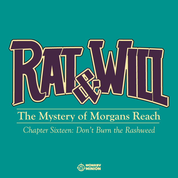 Rat & Will Chapter 16: Don't Burn the Rashweed