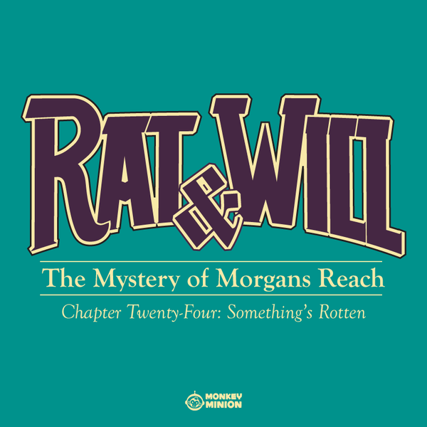 Rat & Will Chapter 24: Something's Rotten