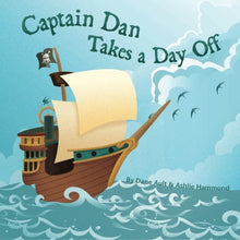 Load image into Gallery viewer, Captain Dan Takes A Day Off All Ages Picture Book