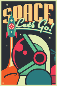 Space - Let's Go! 12x18 Ltd ed Giclee Print