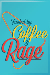 Fueled by Coffee & Rage 2x3 Magnet