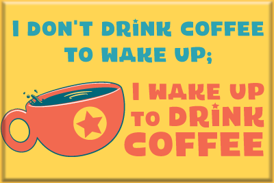 Wake Up, Drink Coffee - 2x3 Magnet