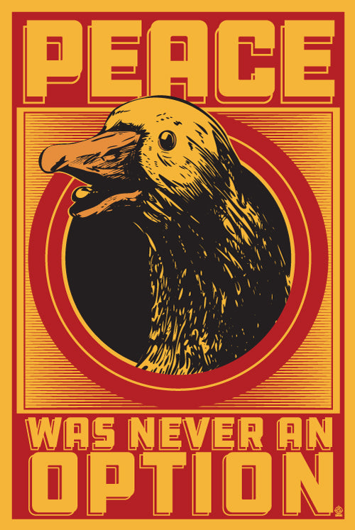 Peace Was Never An Option Goose - 12x18 POPaganada Print