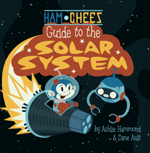 Load image into Gallery viewer, Ham & CHEES Guide to the Solar System All Ages Picture Book