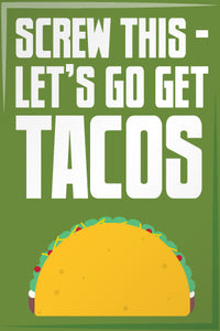 Screw This Let's Get Tacos - 2x3 Magnet