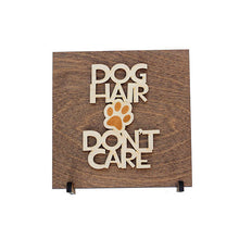 Load image into Gallery viewer, Dog Hair Don't Care - Wood Sign