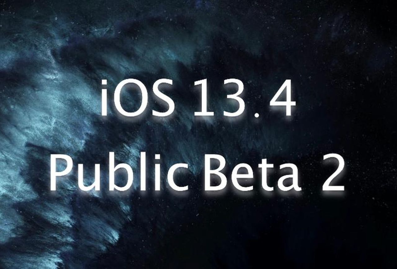 Release of iOS 13.4 / watchOS 6.2 / macOS 10.15.4 Beta 2