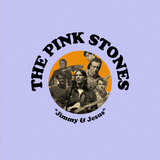 "The Pink Stones - ""Jimmy & Jesus"" - 7"""
