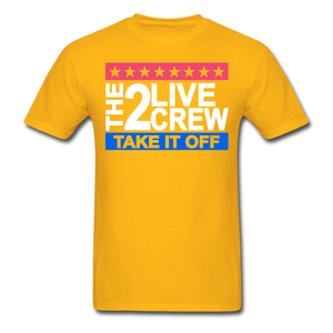 The 2 Live Crew T-Shirt - gold