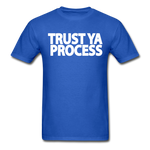 Trust Ya Process T-Shirt - royal blue
