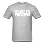 Trust Ya Process T-Shirt - heather gray