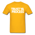 Trust Ya Process T-Shirt - gold