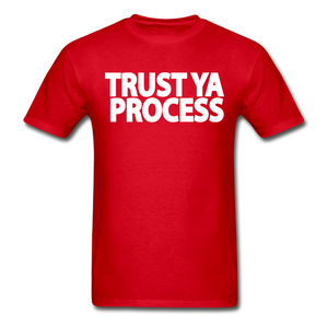 Trust Ya Process T-Shirt - red