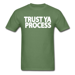 Trust Ya Process T-Shirt - military green