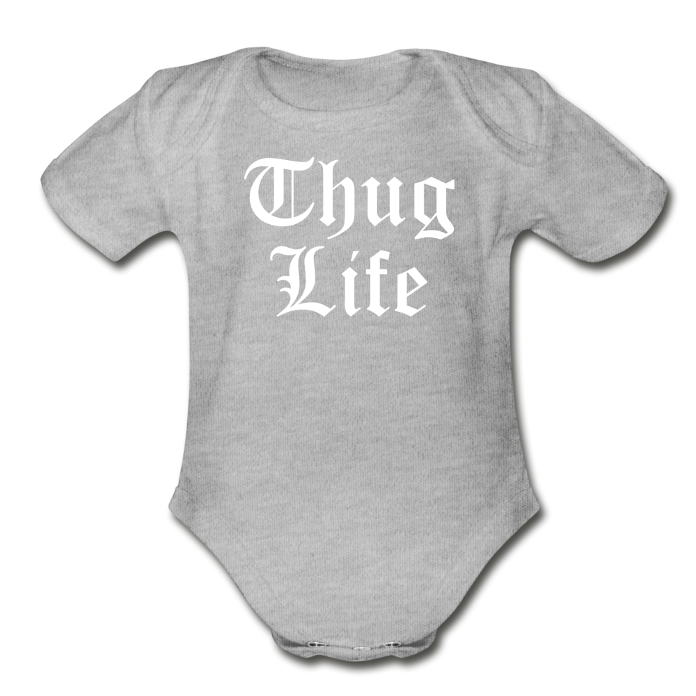 Thug Life Baby Bodysuit - heather gray