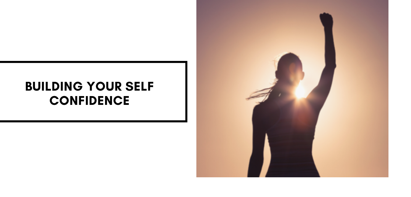 Building Your Self Confidence