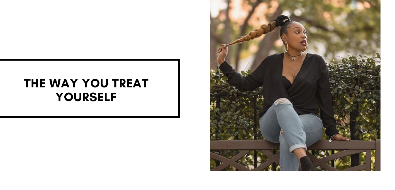⁣The way you treat yourself...