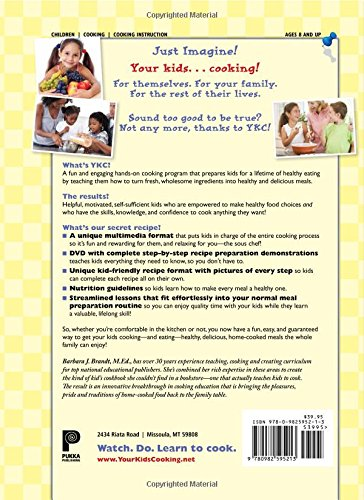 Your Kids: Cooking!: A Recipe for Turning Ordinary Kids Into Extraordinary Cooks
