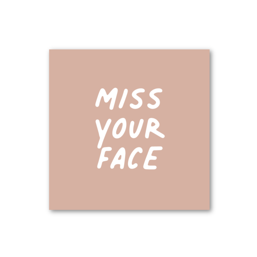 Miss Your Face Card