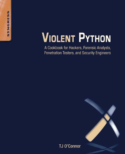 Violent Python: A Cookbook for Hackers, Forensic Analysts, Penetration Testers and Security Engineers - Hacker Noob Tips