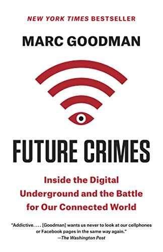 Future Crimes: Everything Is Connected, Everyone Is Vulnerable and What We Can Do About It - Hacker Noob Tips