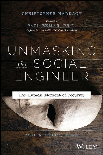 Unmasking the Social Engineer: The Human Element of Security - Hacker Noob Tips