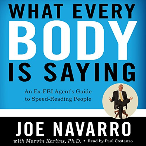 What Every BODY Is Saying: An Ex-FBI Agent's Guide to Speed-Reading People - Hacker Noob Tips