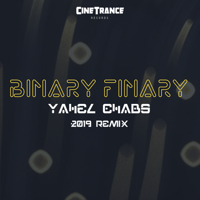 CT001RMX - Binary Finary (Yahel Chabs 2019 Remix)