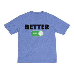"""BETTER: ON"" Men's Heather Dri-Fit Tee"