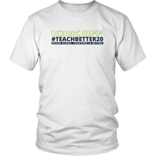 Load image into Gallery viewer, #TeachBetter20 Virtual Kick Off Networking Event T-Shirt #1