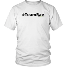 Load image into Gallery viewer, #TeamRae unisex t-shirt w/black text (Multiple color options)