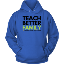 Load image into Gallery viewer, TEACH BETTER FAMILY Unisex Hoodie (Multiple color options)